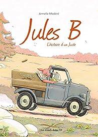 Jules B, l'histoire d'un Juste par Armelle Modéré