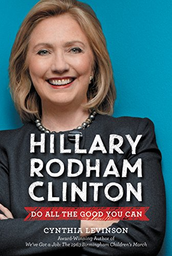 hillary rodham clinton do all the good you can cynthia levinson