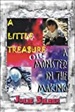 img - for A Little Treasure or a Monster in the Making! book / textbook / text book