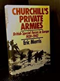 Churchill's Private Armies, Eric Morris, 0091619203