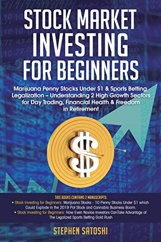 51m5eUKl cL - Stock Market Investing for Beginners: Marijuana Penny Stocks Under $1 & Sports Betting Legalization - Understanding 2 High Growth Sectors for Day Trading, Financial Health & Freedom in Retirement