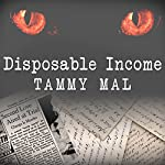 Disposable Income: A True Story of Sex, Greed, and Im-purr-fect Murder | Tammy Mal