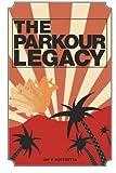 The Parkour Legacy, Jay Mistretta, 1461120845