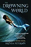 Image of The Drowning World: An Aquantis Novel (Volume 1)