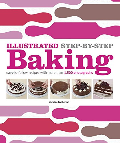 Illustrated Step-by-Step Baking: Easy-to-Follow Recipes with More Than 1,500 Photographs (DK Illustrated Cook Books)]()