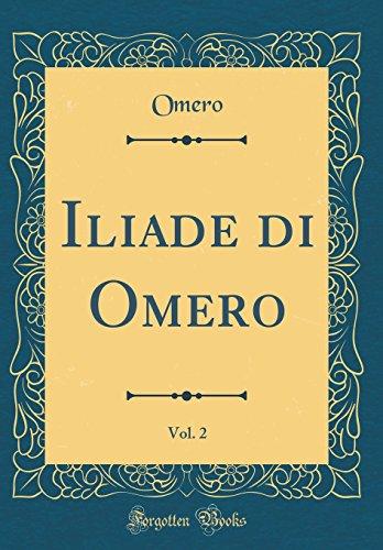 Iliade Di Omero  Vol  2  Classic Reprint   Italian Edition