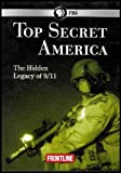 Top Secret America: The Hidden Legacy of 9/11 (A PBS Frontline Production) by Dana Priest