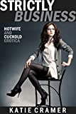Book Cover for Strictly Business: Hotwife and Cuckold Erotica Stories