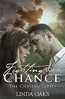 Fighting For A Chance by [Oaks, Linda]
