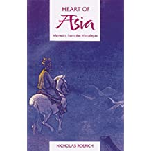 Heart of Asia: Memoirs from the Himalayas