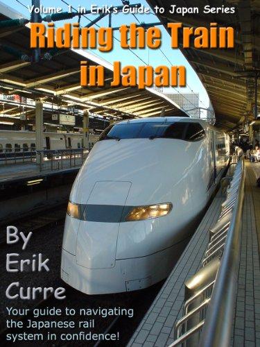 Riding the Train in Japan (Erik's Guide to Japan Book - Train Japan Rail