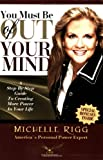 You Must Be Out of Your Mind, Michelle Rigg, 0974538094