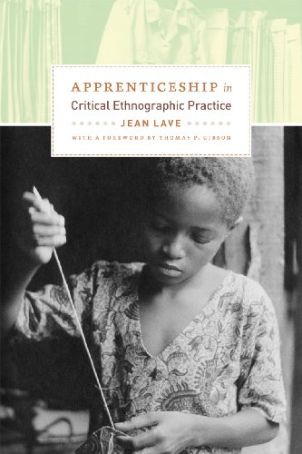Apprenticeship in Critical Ethnographic Practice (Lewis Henry Morgan Lecture Series)
