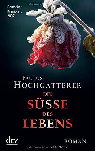 Die Süße des Lebens: Roman
