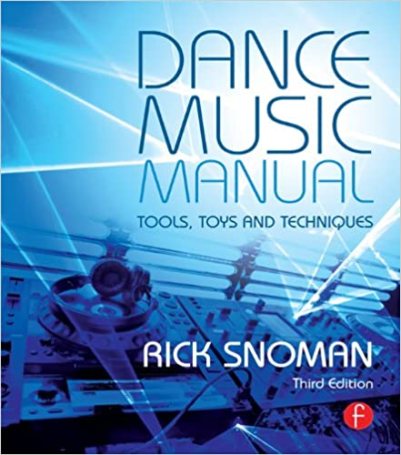 dance music manual tools toys and techniques kindle edition by