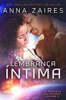 Lembrança Íntima (As Crônicas dos Krinars Livro 3) por [Zaires, Anna, Zales, Dima]