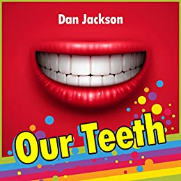 Children S Book Our Teeth Great Book For Kids About Teeth Books