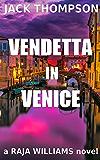 Vendetta in Venice (Raja Williams Mystery Series Book 6)