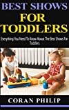 Best Shows For Toddlers: Everything You Need To Know About The Best Shows For Toddlers