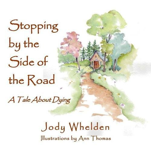 Read Online Stopping by the Side of the Road: A Tale About Dying ebook