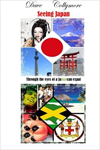 85e2897aed24 Seeing Japan - Through the eyes of a Jamaican expat  Dave O Collymore   9781505628746  Amazon.com  Books