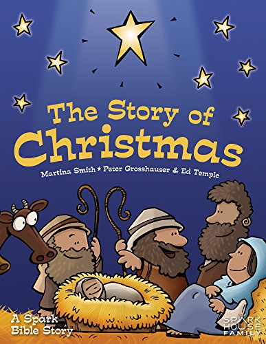 The Story of Christmas: A Spark Bible Story (Spark Bible Stories) (Christmas Bible Stories)