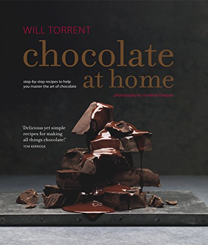 Chocolate at Home: Step-by-step recipes from a master chocolatier by Will Torrent