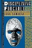 Disciplining Foucault: Feminism, Power and the Body (Thinking Gender)