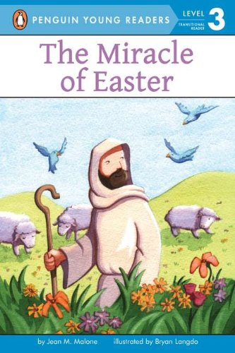 The Miracle of Easter (Penguin Young Readers, Level 3)