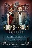 The Books & Braun Dossier