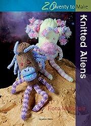 Twenty to Make: Knitted Aliens