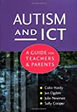 Autism and ICT, Colin A. Hardy and Sally Cooper, 185346824X