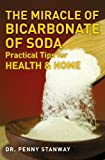The Miracle of Bicarbonate of Soda, Penny Stanway, 1780281064