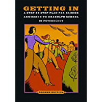 Getting In: A Step-by-Step Plan for Gaining Admission to Graduate School in Psychology, Second Edition