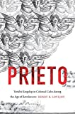 Prieto: Yorùbá Kingship in Colonial Cuba during the Age of Revolutions (Envisioning Cuba)