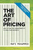 The Art of Pricing, New Edition: How to Find the Hidden Profits to Grow Your Business