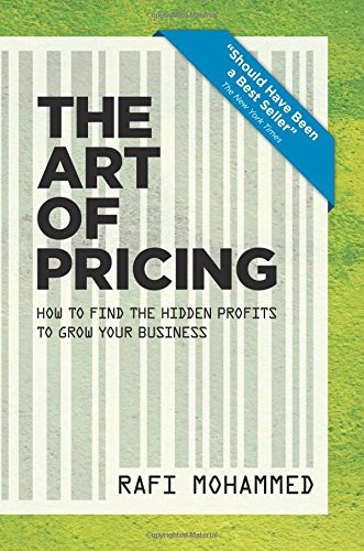 The Art of Pricing, New Edition: How to Find the Hidden Profits to Grow Your Business PDF