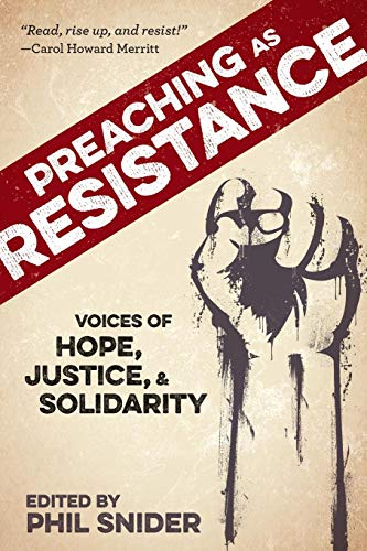 Preaching as Resistance Voices of Hope, Justice, and Solidarity [Snider, Phil] (Tapa Blanda)