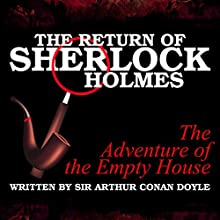 The Return of Sherlock Holmes: The Adventure of the Empty House Audiobook by Sir Arthur Conan Doyle Narrated by T. Sanders, Kaz Wilbur