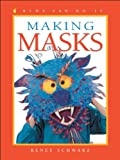 Making Masks, Renee Schwarz, 1550749315