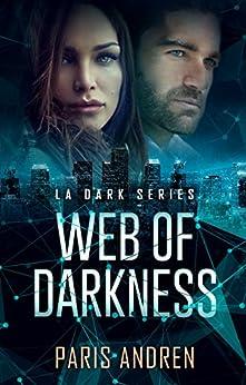 Web Of Darkness (LA Dark Series Book 2) by [Andren, Paris]