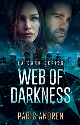 Web Of Darkness (LA Dark Series Book 2) by [Andren, Paris]