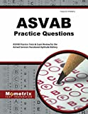 ASVAB Practice Questions: ASVAB Practice Tests & Exam Review for the Armed Services Vocational Aptitude Battery