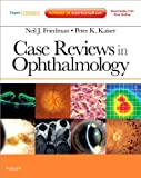 Case Reviews in Ophthalmology: Expert Consult - Online and Print, 1e (Expert Consult Title: Online + Print)