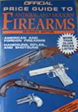The Official Price Guide to Antique and Modern Firearms, Robert H. Balderson, 0876379080