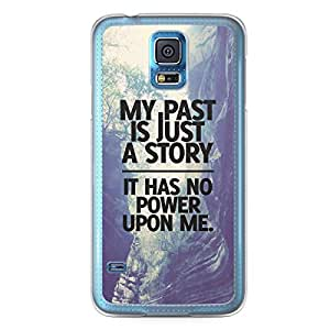 Inspirational Samsung Galaxy S5 Transparent Edge Case - My past is just a story