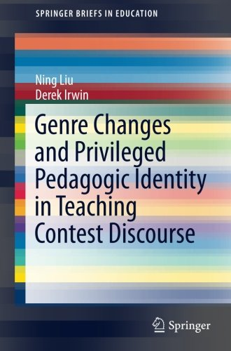 Genre Changes and Privileged Pedagogic Identity in Teaching Contest Discourse (SpringerBriefs in Education)