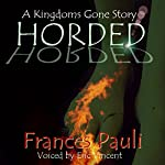 Horded : Kingdoms Gone, Book 2 | Frances Pauli