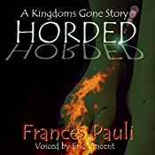Horded : Kingdoms Gone, Book 2 | Frances Pauli