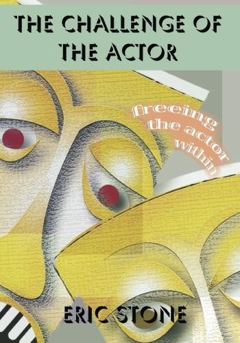 The Challenge of the Actor: Freeing the Actor Within